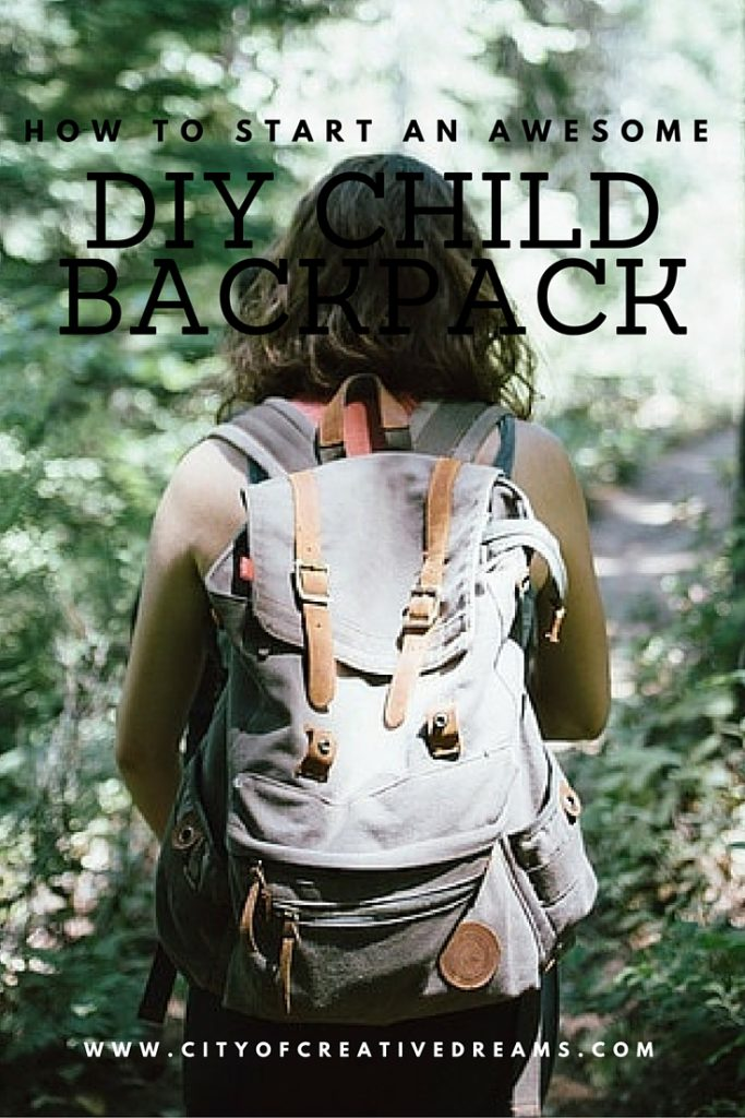 How to Start a Awesome DIY Child Backpack | City of Creative Dreams