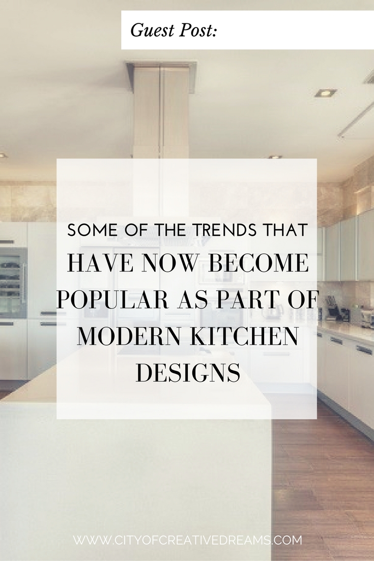 Some of the trends that have now become popular as part of for Kitchen design must haves 2017